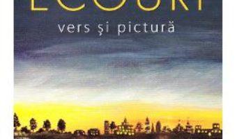 Cartea Ecouri. Vers si pictura – Corina Lupascu (download, pret, reducere)