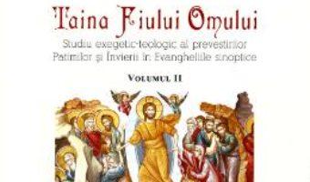 Pret Carte Taina Fiului Omului vol. 2 – Ilie Chiscari PDF Online