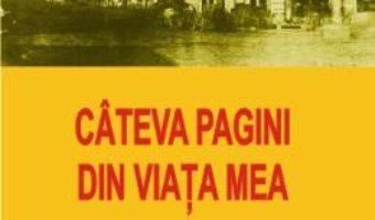 Pret Carte Cateva pagini din viata mea – Dimitrie Ghica PDF Online