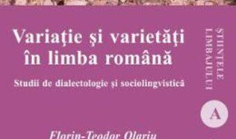 Pret Carte Variatie si varietati in limba romana – Florin-Teodor Olariu PDF Online