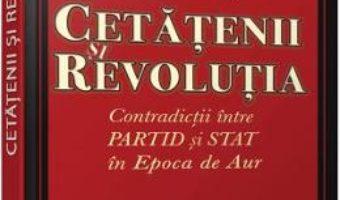 Pret Carte Cetatenii si revolutia – Emanuel Copilas PDF Online