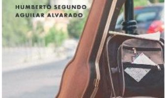 Cartea Calatorii. Viajes – Humberto Segundo Aguilar Alvarado (download, pret, reducere)
