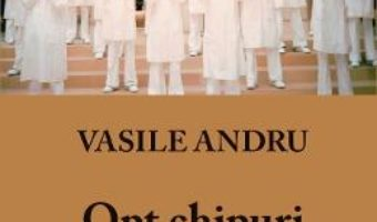 Cartea Opt chipuri ale singuratatii – Vasile Andru (download, pret, reducere)