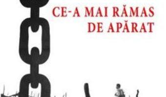 Cartea Ce-a mai ramas de aparat – Mircea Platon (download, pret, reducere)