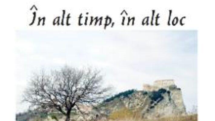 Pret Carte In alt timp, in alt loc – Umberto Piersanti PDF Online