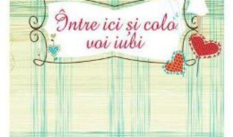 Pret Carte Intre ici si colo voi iubi – Ioana Birsan PDF Online