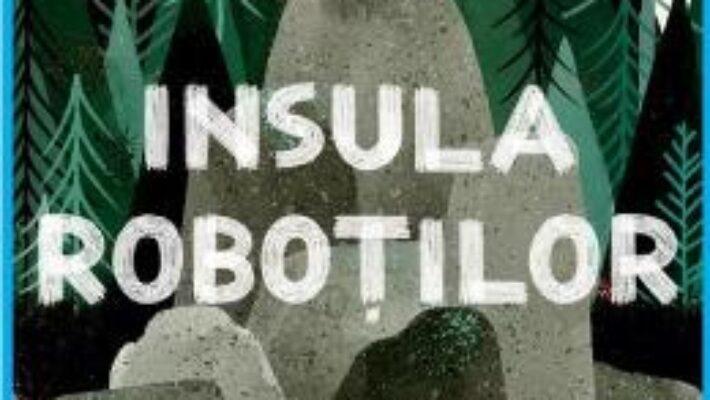 Pret Carte Insula robotilor – Peter Brown PDF Online