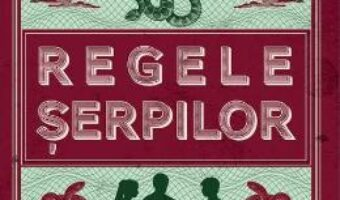 Pret Carte Regele serpilor – Jeff Zentner PDF Online