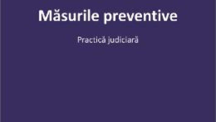 Pret Carte Masurile preventive. Practica judiciara – Anamaria Tranca PDF Online