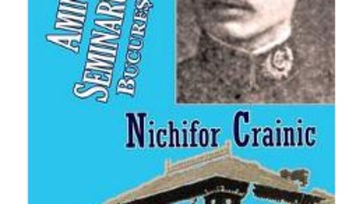 Pret Carte Amintiri din Seminarul Central Bucuresti 1904-1912 – Nichifor Crainic PDF Online