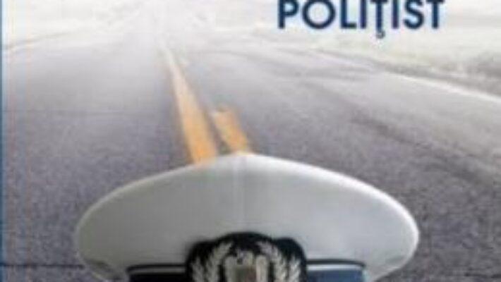 Pret Carte De ce am devenit politist – Sorin Mihai Barbieru PDF Online