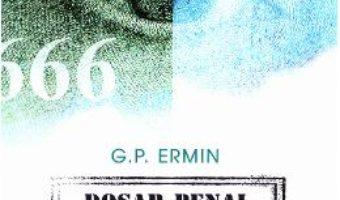 Pret Carte Dosar penal Nr. 666 AS 2066 – G.P. Ermin PDF Online