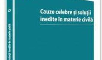 Pret Carte Cauze celebre si solutii inedite in materie civila – Andrei Pap PDF Online