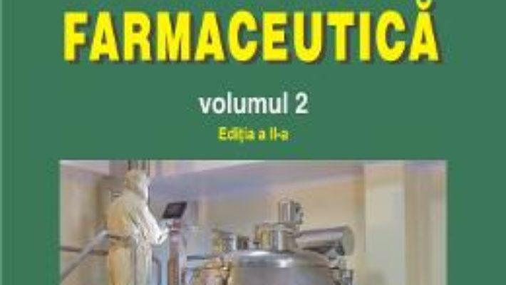 Cartea Tehnologie farmaceutica Vol.2 Ed.2 – Iuliana Popovici, Dumitru Lupuleasa (download, pret, reducere)
