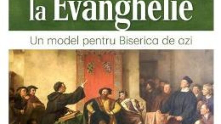 Pret Carte Reforma si intoarcerea la Evanghelie – Erwin W. Lutzer PDF Online