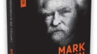 Pret Carte Capitole din autobiografia mea – Mark Twain PDF Online