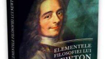 Pret Carte Elementele filosofiei lui Newton – Voltaire PDF Online