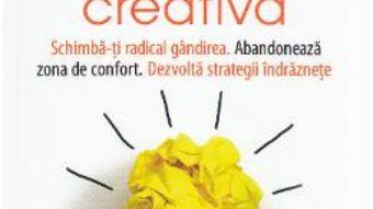 Pret Carte Mintea creativa – Scott Cochrane PDF Online
