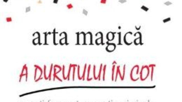 Pret Carte Arta magica a durutului in cot – Sarah Knight PDF Online
