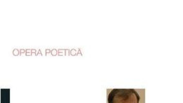 Pret Carte Opera poetica – Grigore Chiper PDF Online