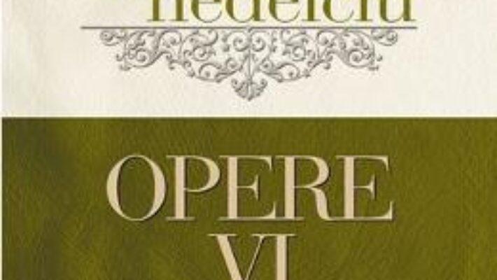 Pret Carte Opere Vol. 6 – Mircea Nedelciu PDF Online