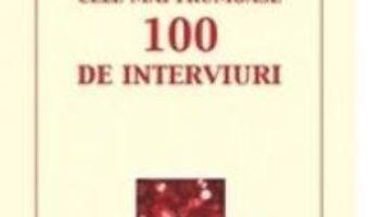 Pret Carte Cele mai frumoase 100 de interviuri – George Arion PDF Online