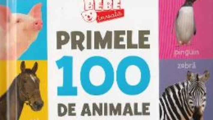 Cartea Bebe invata – Primele 100 de animale (download, pret, reducere)