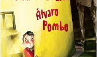 Pret Carte Eroul din mansarda – Alvaro Pombo PDF Online