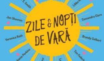 Pret Carte Zile si nopti de vara. 12 povesti de dragoste – Leigh Bardugo, Francesca Lia Block, Libba Bray PDF Online
