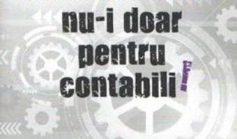 Cartea Contabilitatea nu-i doar pentru contabili! – Costel Istrate (download, pret, reducere)