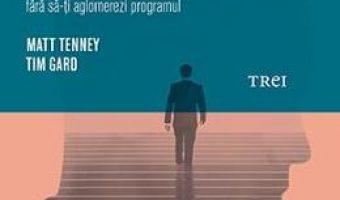 Pret Carte Mindfulness si leaderschip – Matt Tenney, Tim Gard PDF Online