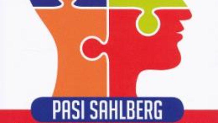 Cartea Leadership educational. Modelul finlandez – Pasi Sahlberg (download, pret, reducere)