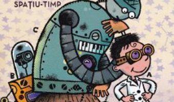 Cartea Frank Einstein si Fermoarul Spatiu-Timp – Jon Scieszka (download, pret, reducere)