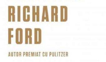 Cartea Viata salbatica – Richard Ford (download, pret, reducere)
