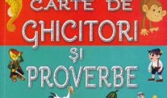 Cartea Prima mea carte de ghicitori si proverbe – Patrisia Lungu (download, pret, reducere)