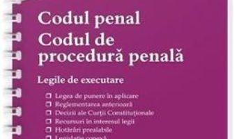 Cartea Codul penal. Codul de procedura penala. Legile de executare Act. 6 septembrie 2019 (download, pret, reducere)