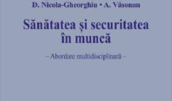 Cartea Sanatatea si securitatea in munca – Razvan Anghel (download, pret, reducere)