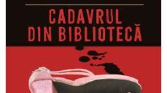 Cartea Cadavrul din biblioteca – Agatha Christie (download, pret, reducere)