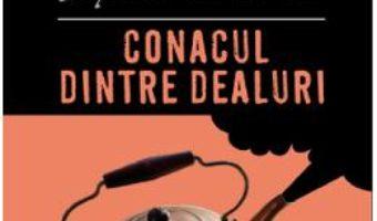 Cartea Conacul dintre dealuri – Agatha Christie (download, pret, reducere)