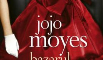 Cartea Bazarul visurilor – Jojo Moyes (download, pret, reducere)