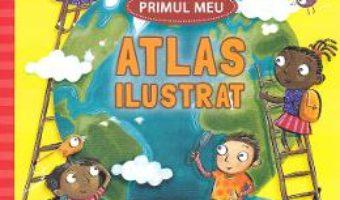 Cartea Primul meu atlas ilustrat – Catherine Bruzzone, Stu McLellan (download, pret, reducere)
