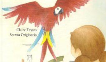 Cartea Te iubesc, micuta mea! – Claire Teyras, Serena Originario (download, pret, reducere)