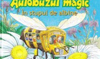 Cartea Autobuzul magic. In stupul de albine – Joanna Cole, Bruce Degen (download, pret, reducere)
