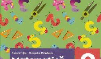 Cartea Matematica si explorarea mediului – Clasa 2 Partea 1 – Caietul meu de exercitii – Tudora Pitila, Cleopatra Mihailescu (download, pret, reducere)