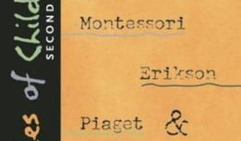 Cartea Theories of Childhood, Second Edition: An Introduction to Dewey, Montessori, Erikson, Piaget & Vygotsky – Carol Garhart Mooney (download, pret, reducere)