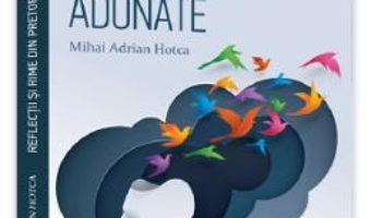 Cartea Reflectii si rime din pretoriu adunate – Mihai Adrian Hotca (download, pret, reducere)