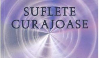 Cartea Suflete curajoase – Robert Schwartz (download, pret, reducere)