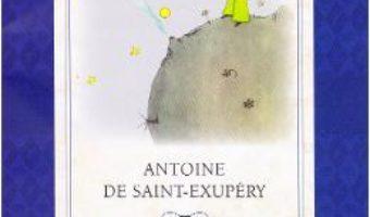 Cartea Micul print – Antoine de Saint-Exupery (download, pret, reducere)