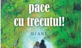 Cartea Sa facem pace cu trecutul! – Lise Bourbeau (download, pret, reducere)