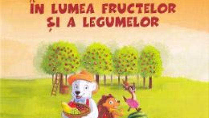 Cartea Fram in lumea fructelor si a legumelor – Iulia Burtea (download, pret, reducere)
